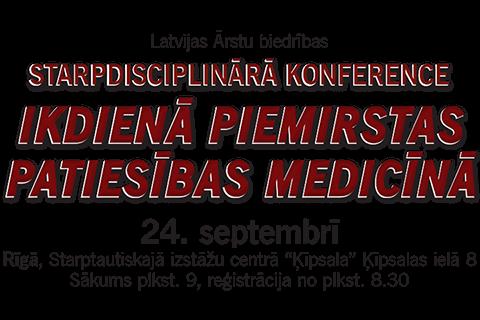 Rīga, 2016.gada 24.septembris – Starpdisciplinārā konference – Ikdienā piemirstas patiesības medicīnā