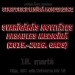 """18. marts – Rīga – Starpdisciplinārā konference """"Svarīgākās novitātes pasaules medicīnā"""""""