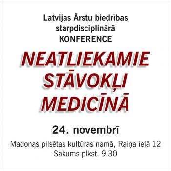 """24.novembris – Starpdisciplinārā konference """"Neatliekamie stāvokļi medicīnā"""" -Madona"""