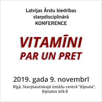 """Uz Latvijas Ārstu biedrības starpdisciplināro konferenci """"VITAMĪNI PAR UN PRET"""" reģistrācija pārtraukta."""